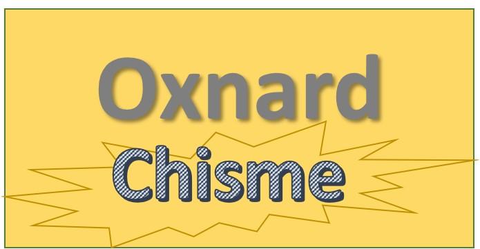 Oxnard Chisme